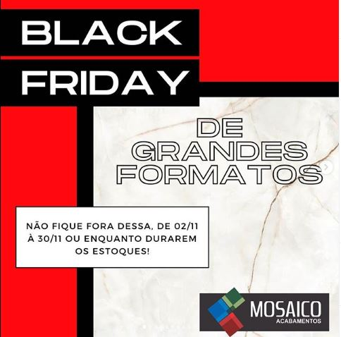Black Friday de Porcelanatos da Mosaico Acabamentos